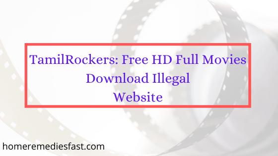 Tamilrockers free hd full movies download