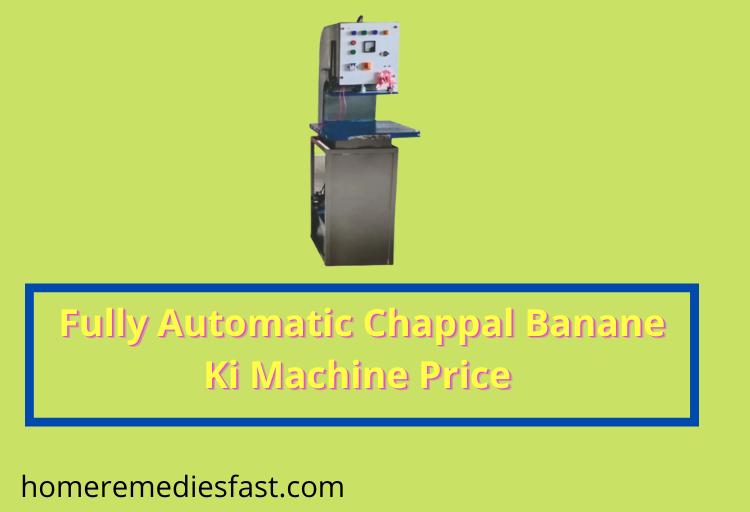 Fully Automatic Chappal Banane Ki Machine Price