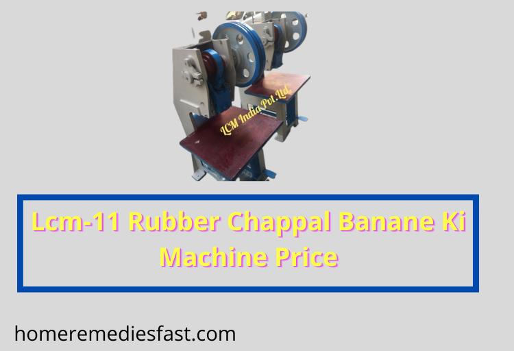 Lcm-11 Rubber Chappal Banane Ki Machine Price